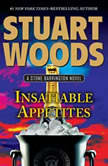 Insatiable Appetites, Stuart Woods