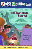 A to Z Mysteries: The Invisible Island, Ron Roy