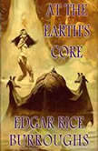 At the Earths Core, Edgar Rice Burroughs