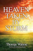 Heaven Taken By Storm, Thomas Watson