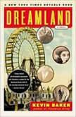 Dreamland, Kevin Baker
