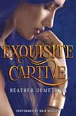 Exquisite Captive, Heather Demetrios