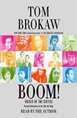 Boom! Voices of the Sixties Personal Reflections on the '60s and Today, Tom Brokaw