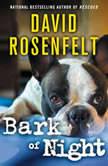 Bark of Night, David Rosenfelt