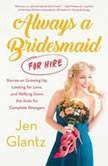 Always a Bridesmaid (for Hire), Jen Glantz