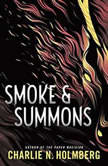 Smoke and Summons, Charlie N. Holmberg
