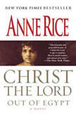 Christ the Lord: Out of Egypt, Anne Rice