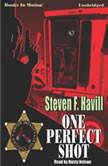 One Perfect Shot, Steven F. Havill