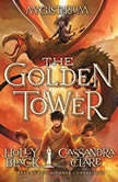 The Golden Tower Magisterium Book 5, Holly Black