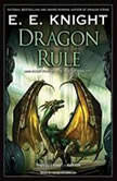 Dragon Rule, E. E. Knight