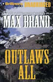Outlaws All, Max Brand
