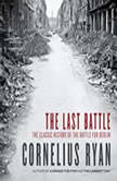 The Last Battle, Cornelius Ryan