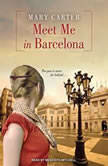 Meet Me in Barcelona, Mary Carter