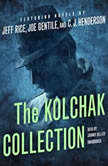 The Kolchak Collection, Jeff Rice; Joe Gentile; C. J.  Henderson