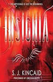 Insignia, S. J. Kincaid