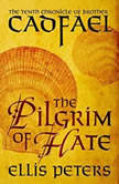 The Pilgrim of Hate, Ellis Peters