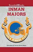 Love's Winning Plays, Inman Majors