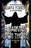 A Darkness upon the Ice, William R. Forstchen