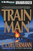 Train Man, P. T. Deutermann