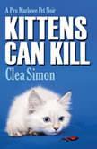 Kittens Can Kill A Pru Marlowe Pet Noir Mystery, Clea Simon
