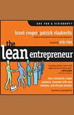 The Lean Entrepreneur How Visionaries Create Products, Innovate with New Ventures, and Disrupt Markets, Brant Cooper