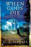 When Gods Die, C. S. Harris
