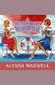 A Murderous Marriage, Alyssa Maxwell