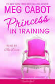 The Princess Diaries, Volume VI: Princess in Training, Meg Cabot