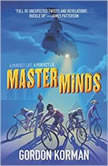 Masterminds, Gordon Korman