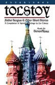 Tolstoy Father Sergius  Other Short Stories