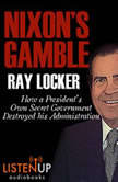 Nixon's Gamble, Ray Locker
