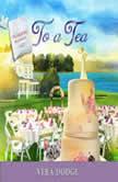 To A Tea, Vera Dodge