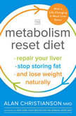 The Metabolism Reset Diet Repair Your Liver, Stop Storing Fat, and Lose Weight Naturally, Dr. Alan Christianson
