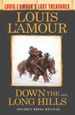 Down the Long Hills (Louis L'Amour's Lost Treasures) A Novel, Louis L'Amour