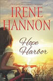 Hope Harbor, Irene Hannon