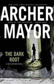 The Dark Root, Archer Mayor