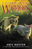 Warriors: A Vision of Shadows #3: Shattered Sky, Erin Hunter