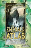 The Emerald Atlas, John Stephens