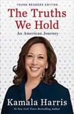 The Truths We Hold An American Journey (Young Readers Edition), Kamala Harris