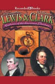 Lewis and Clark Explorers of the Louisiana Purchase, Richard Kozar