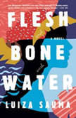 Flesh and Bone and Water, Luiza Sauma