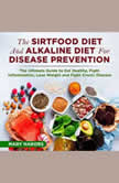 The Sirtfood Diet and Alkaline Diet For Disease Prevention, Mary Nabors