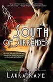 South of Surrender, Laura Kaye