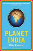 Planet India How the Fastest Growing Democracy Is Transforming America and the World, Mira Kamdar
