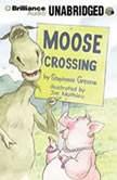 Moose Crossing, Stephanie Greene