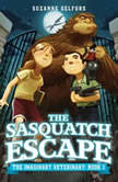 The Sasquatch Escape, Suzanne Selfors