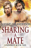 Sharing a Mate A Kindred Tales M/F/M Novel (Brides of the Kindred), Evangeline Anderson