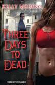 Three Days to Dead, Kelly Meding