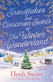 Snowflakes and Cinnamon Swirls at the Winter Wonderland, Heidi Swain