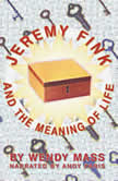 Jeremy Fink and the Meaning of Life, Wendy Mass